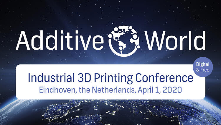 Additive World Conference 2020: Digital & FREE