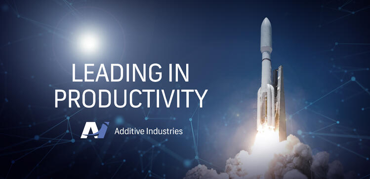 Additive Industries' Productivity Leadership Challenge: 10 steps to remain Productivity Leader